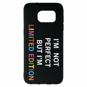 Samsung S7 EDGE Case I'm  not perfect but I'm limited edition