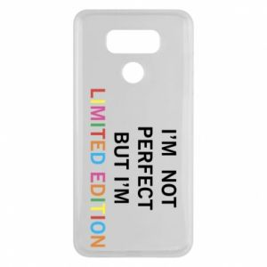 LG G6 Case I'm  not perfect but I'm limited edition