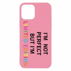 iPhone 12/12 Pro Case I'm  not perfect but I'm limited edition
