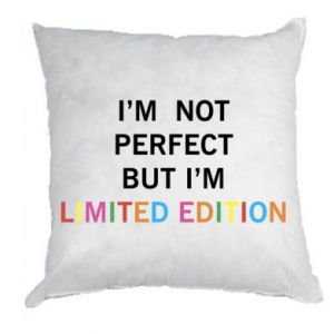 Poduszka I'm  not perfect but I'm limited edition