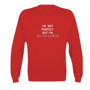 Kid's sweatshirt I'm  not perfect but I'm limited edition
