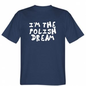 Koszulka męska I'm the Polish dream