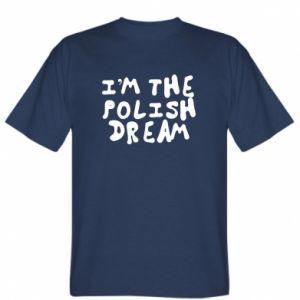 T-shirt I'm the Polish dream