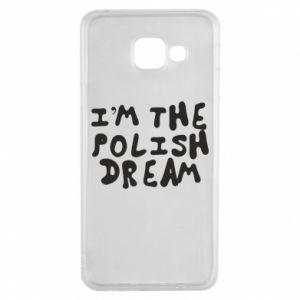 Etui na Samsung A3 2016 I'm the Polish dream