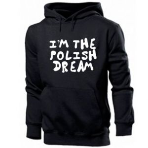 Men's hoodie I'm the Polish dream