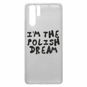 Etui na Huawei P30 Pro I'm the Polish dream