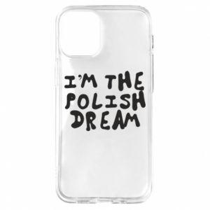 Etui na iPhone 12 Mini I'm the Polish dream