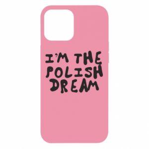 Etui na iPhone 12 Pro Max I'm the Polish dream