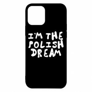 Etui na iPhone 12/12 Pro I'm the Polish dream