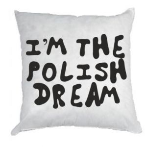 Poduszka I'm the Polish dream