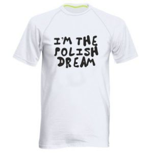 Men's sports t-shirt I'm the Polish dream