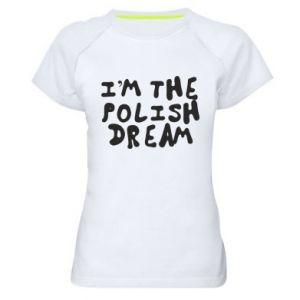 Women's sports t-shirt I'm the Polish dream