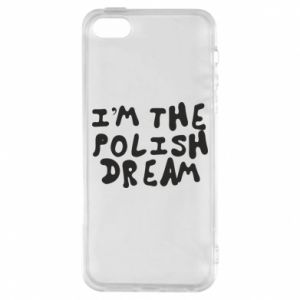 Phone case for iPhone 5/5S/SE I'm the Polish dream