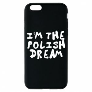 Phone case for iPhone 6/6S I'm the Polish dream