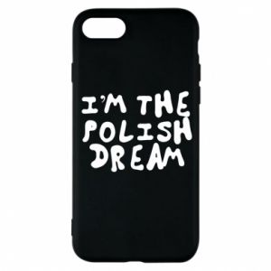 Phone case for iPhone 8 I'm the Polish dream