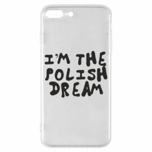 Phone case for iPhone 8 Plus I'm the Polish dream