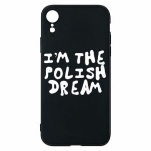 Phone case for iPhone XR I'm the Polish dream
