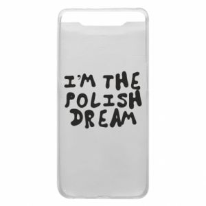 Etui na Samsung A80 I'm the Polish dream