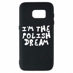 Phone case for Samsung S7 I'm the Polish dream