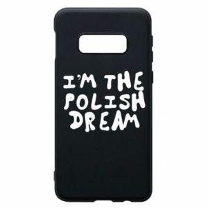 Phone case for Samsung S10e I'm the Polish dream