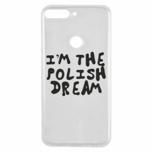 Phone case for Huawei Y7 Prime 2018 I'm the Polish dream