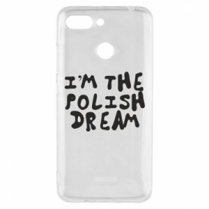 Phone case for Xiaomi Redmi 6 I'm the Polish dream
