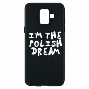 Etui na Samsung A6 2018 I'm the Polish dream
