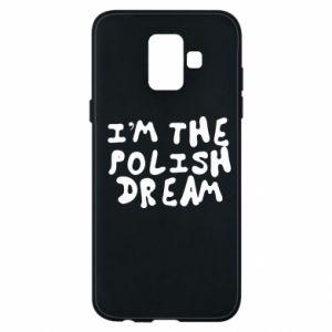 Phone case for Samsung A6 2018 I'm the Polish dream