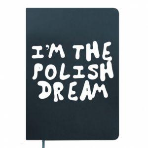 Notepad I'm the Polish dream