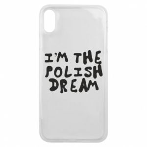 Phone case for iPhone Xs Max I'm the Polish dream