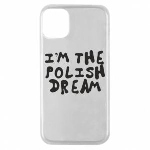 Phone case for iPhone 11 Pro I'm the Polish dream