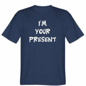 T-shirt I'm your present