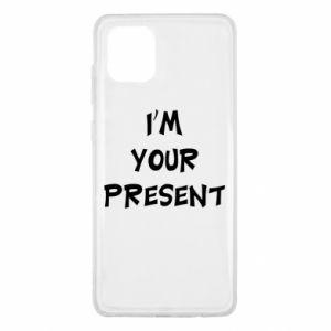 Samsung Note 10 Lite Case I'm your present