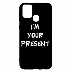 Samsung M31 Case I'm your present