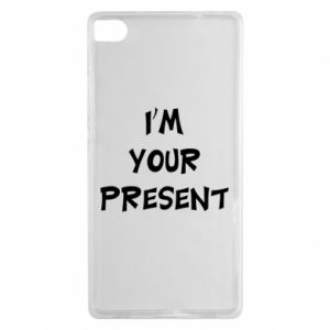 Huawei P8 Case I'm your present