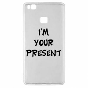 Huawei P9 Lite Case I'm your present