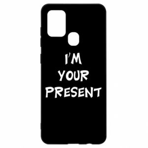 Samsung A21s Case I'm your present