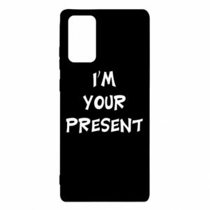 Samsung Note 20 Case I'm your present