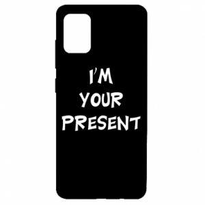 Samsung A51 Case I'm your present