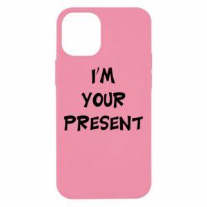 iPhone 12 Mini Case I'm your present