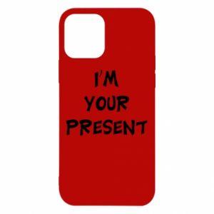 iPhone 12/12 Pro Case I'm your present