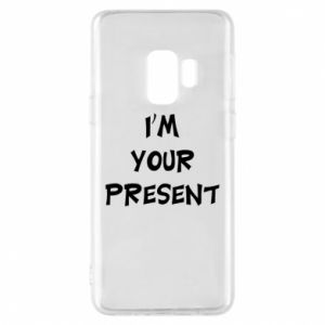Samsung S9 Case I'm your present