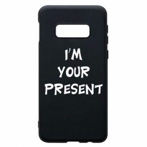 Samsung S10e Case I'm your present