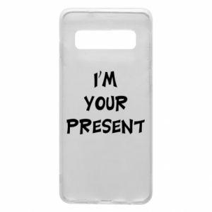 Samsung S10 Case I'm your present