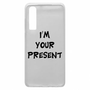 Huawei P30 Case I'm your present