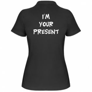 Women's Polo shirt I'm your present