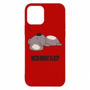 iPhone 12/12 Pro Case I need more sleep