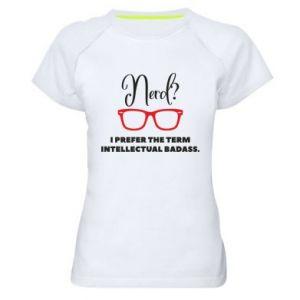 Damska koszulka sportowa I prefer the term intellectual badass