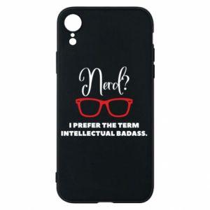 Etui na iPhone XR I prefer the term intellectual badass