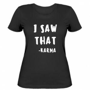 Damska koszulka I saw that. - Karma